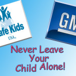 Safe Kids And GM – Never Leave Your Child Alone In A Hot Car!