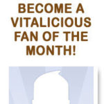 Vitalicious Fan of the Month-Free VitaTops!
