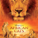 AFRICAN CATS Premieres Earth Day, April 22nd! Help Save The Savanna!