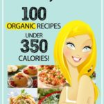 FREE Naturally Skinny: 100 Organic Recipes Under 350 Calories eBook – Baked Kale Chips Recipe