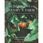 FREE The Seasons on Henry's Farm: A Year of Food and Life on a Sustainable Farm! $17 Value!