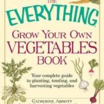 FREE  Everything Grow Your Own Vegetables eBook – $16 Value!