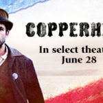 Official Copperhead Movie Pack Giveaway and Blog App! #Copperhead