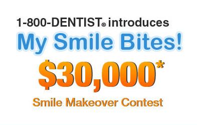 1-800-DENTIST My Smile Bites! $30,000 Makeover Contest.