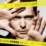 Michael Buble's Crazy Love – Hot Hot Hot!