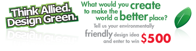 Think Allied. Design Green Contest – Enter To Win $500!