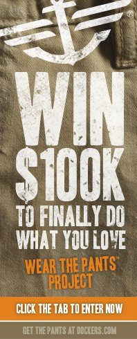 """Dockers """"WEAR THE PANTS PROJECT"""" -Chance To Win $100,000!"""