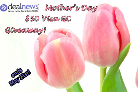 dealnews Mother's Day $50 Visa GC Giveaway!