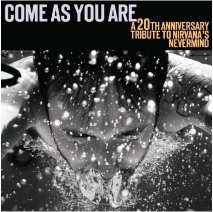 Come As You Are: A 20th Anniversary Tribute To Nirvana's Nevermind – Available on October 25th!